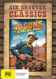 40 Guns To Apache Pass Six Shooter Collection | DVD