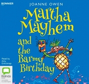 Martha Mayhem And The Barmy Birthday