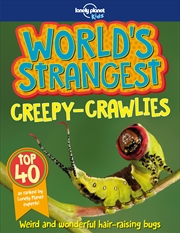 Lonely Planet Kids - World's Strangest Creepy Crawlies | Paperback Book