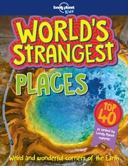 Lonely Planet Kids - World's Strangest Places | Paperback Book