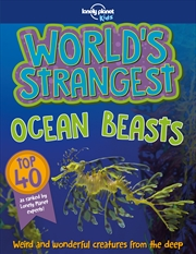 Lonely Planet Kids - Worlds Strangest Ocean Beasts | Paperback Book
