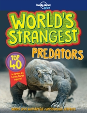 Lonely Planet Kids - World's Strangest Predators | Paperback Book