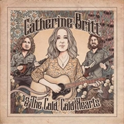Catherine Britt And The Cold Cold Hearts | CD