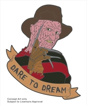 "A Nightmare on Elm Street - Freddy Krueger ""Dare to Dream"" Enamel Pin"