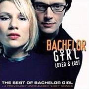 Loved And Lost - Bachelor Girl