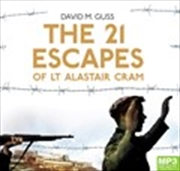 21 Escapes Of Lt Alastair Cram   Audio Book