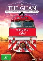 Ghan - Australia's Greatest Train Journey, The