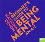 A Beginner's Guide To Being Mental   Audio Book