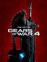 Gears of War - The Art of Gears of War 4