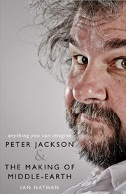 Anything You Can Imagine Peter Jackson And The Making Of Middle-earth | Hardback Book