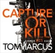 Capture Or Kill   Audio Book