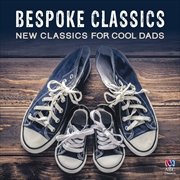 Bespoke Classics - New Classics For Cool Dads | CD