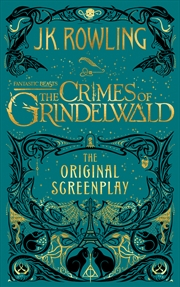 Fantastic Beasts: The Crimes of Grindelwald   The Original Screenplay | Hardback Book