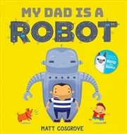 My Dad is a Robot | Hardback Book