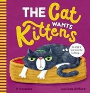Cat Wants Kittens   Hardback Book