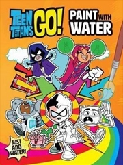 DC Teen Titans Go! Paint with Water
