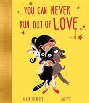 You Can Never Run Out Of Love | Paperback Book