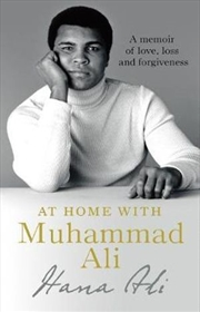 At Home with Muhammad Ali - A Memoir of Love, Loss and Forgiveness
