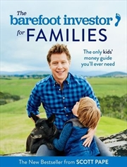 The Barefoot Investor for Families The Only Kids' Money Guide You'll Ever Need