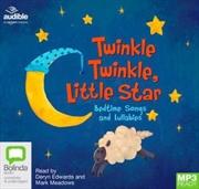 Twinkle Twinkle, Little Star: Bedtime Songs And Lullabies | Audio Book