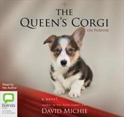 Queen's Corgi On Purpose   Audio Book