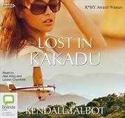 Lost In Kakadu