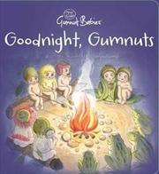 Goodnight, Gumnuts | Hardback Book