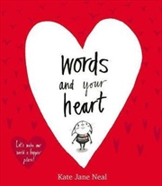 Words and Your Heart Let's Make Our World a Happier Place! | Hardback Book