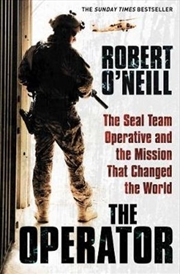 The Operator - The Seal Team Operative And The Mission That Changed The World   Paperback Book