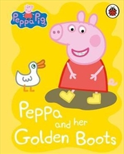 Peppa Pig: Peppa And Her Golden Boots | Hardback Book