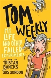 Tom Weekly 6: My Life and Other Failed Experiments | Paperback Book