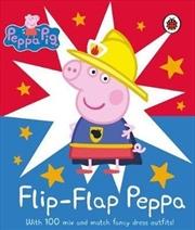 Peppa Pig: Flip-Flap Peppa | Hardback Book