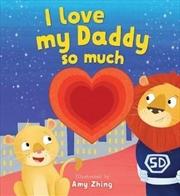 I Love My Daddy So Much Die Cut Book | Hardback Book