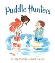 Puddle Hunters | Hardback Book