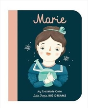 Marie Curie (My First Little People, Big Dreams) | Hardback Book