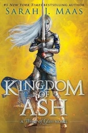 Kingdom of Ash Throne of Glass Series : Book 7