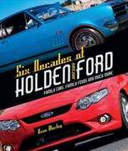 Six Decades of Holden Versus Ford Family Cars, Family Feuds and Much More