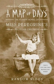 A Map of Days: The Fourth Novel of Miss Peregrine's Peculiar Children | Paperback Book