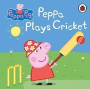 Peppa Pig: Peppa Plays Cricket | Hardback Book