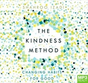 Kindness Method - Changing Habits For Good   Audio Book
