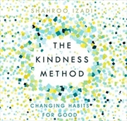 Kindness Method Changing Habits For Good   Audio Book
