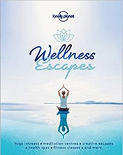 Lonely Planet - Wellness Escapes