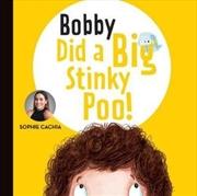 Bobby Did a Big, Stinky Poo!   Hardback Book