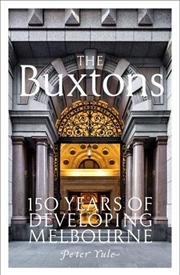 The Buxtons: 150 Years of Developing Melbourne | Hardback Book