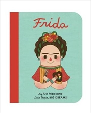 Frida Kahlo (My First Little People Big Dreams)   Hardback Book