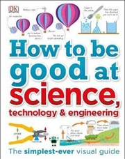 How To Be Good At STEM (Science, Technology, Engineering, Maths) | Hardback Book