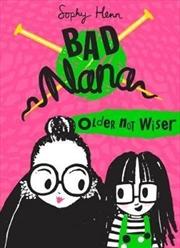 Older Not Wiser:Bad Nana   Hardback Book