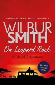 On Leopard Rock: A Life of Adventures | Hardback Book