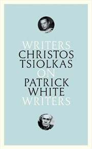 On Patrick White: Writers on Writers | Hardback Book