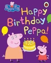 Peppa Pig: Happy Birthday Peppa | Hardback Book